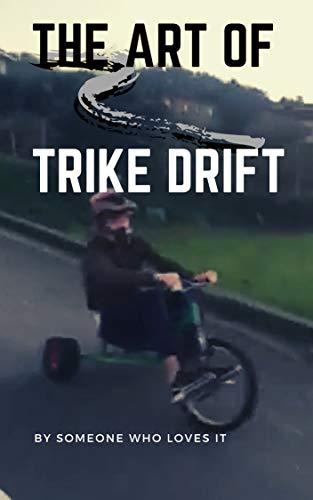 THE ART OF TRIKE DRIFT (English Edition)
