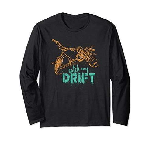 Drift Trike Catch My Drift Motorized Bikes Bikers Racing Art Langarmshirt