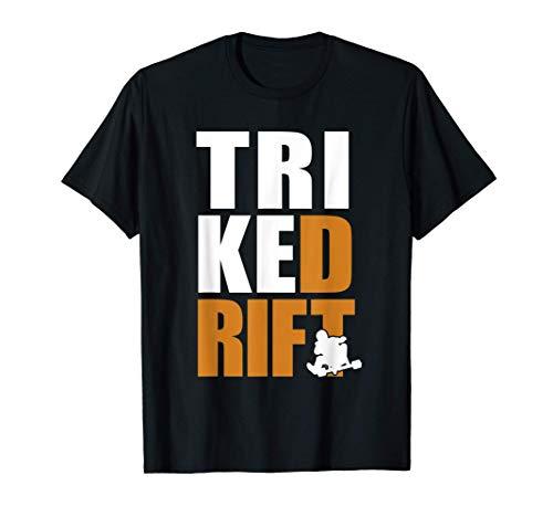 Trike Drift Trike Drift Dreirad Dreirad Erwachsene T-Shirt