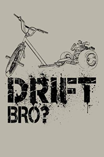 Drift Trike S Drift Bro Motorized Riders Bikers s: Notebook Planner - 6x9 inch Daily Planner Journal, To Do List Notebook, Daily Organizer, 114 Pages
