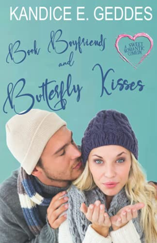 Book Boyfriends and Butterfly Kisses (Swoony Kisses Romcom Series, Band 1)