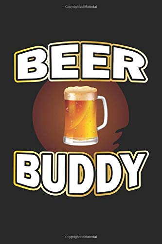 Beer Buddy: Notebook, Journal | Gift Idea for Bachelor Party & Beer Drinker |dot grid | 6x9 | 120 pages