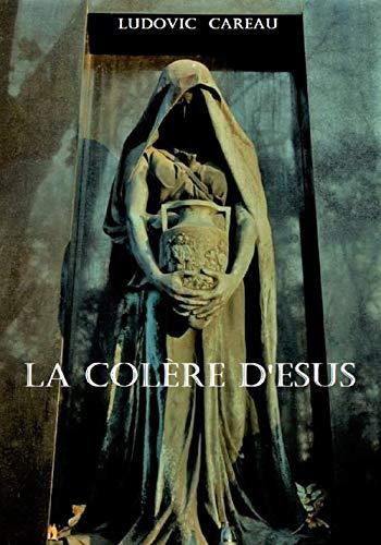 La colère d'Esus (Ligués face au Mal) (French Edition)