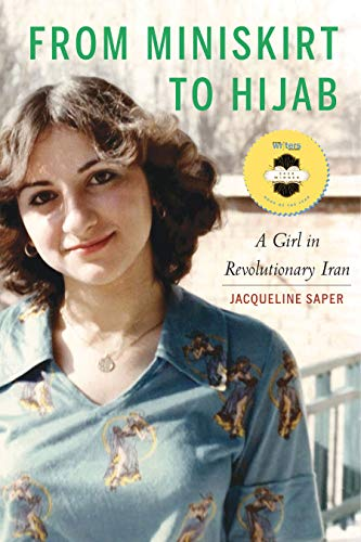From Miniskirt to Hijab: A Girl in Revolutionary Iran (English Edition)